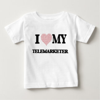 I love my Telemarketer (Heart Made from Words) Infant T-Shirt