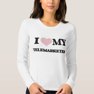 I love my Telemarketer (Heart Made from Words) T Shirts