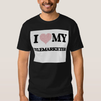I love my Telemarketer (Heart Made from Words) Tee Shirt