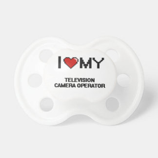 I love my Television Camera Operator Pacifiers