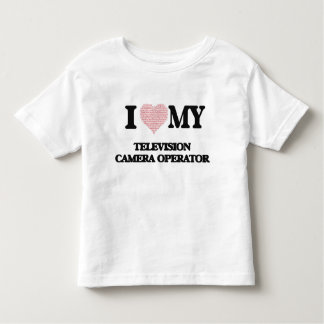 I love my Television Camera Operator (Heart Made f Toddler T-Shirt