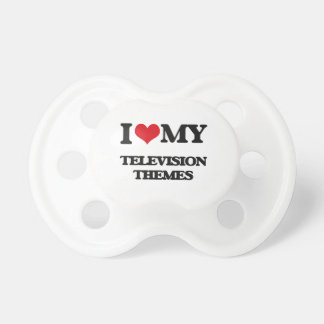 I Love My TELEVISION THEMES BooginHead Pacifier