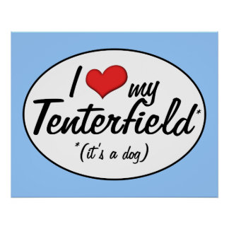 I Love My Tenterfield (It's a Dog) Poster