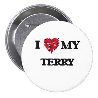 I love my Terry 7.5 Cm Round Badge