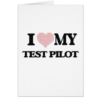 I love my Test Pilot (Heart Made from Words) Greeting Card
