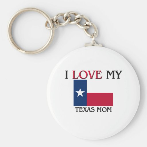 I Love My Texas Mom Keychain