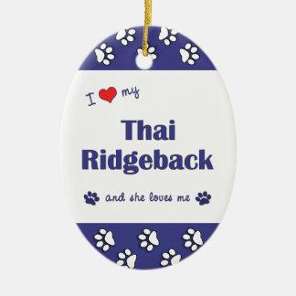 I Love My Thai Ridgeback (Female Dog) Christmas Ornament