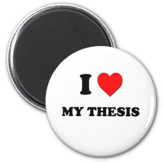I love My Thesis 6 Cm Round Magnet