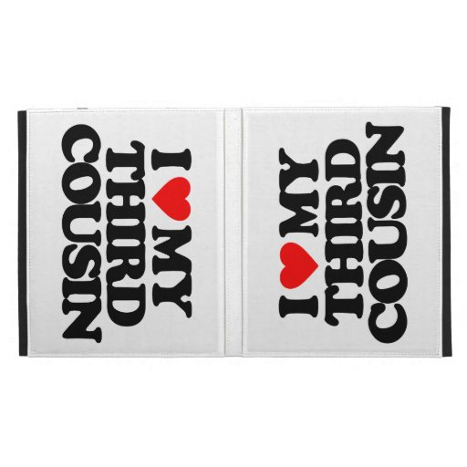 I LOVE MY THIRD COUSIN iPad FOLIO COVERS