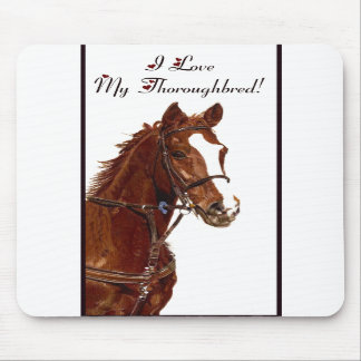 I Love My Thoroughbred! Horse Mouse Pad