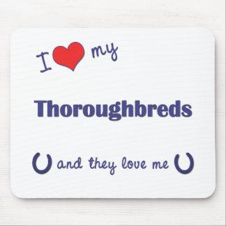 I Love My Thoroughbreds Multiple Horses Mousepad