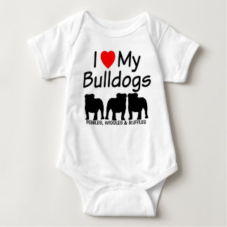 I Love My THREE Bulldogs Baby Bodysuit