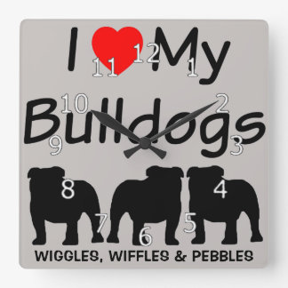I Love My THREE Bulldogs Square Wall Clock