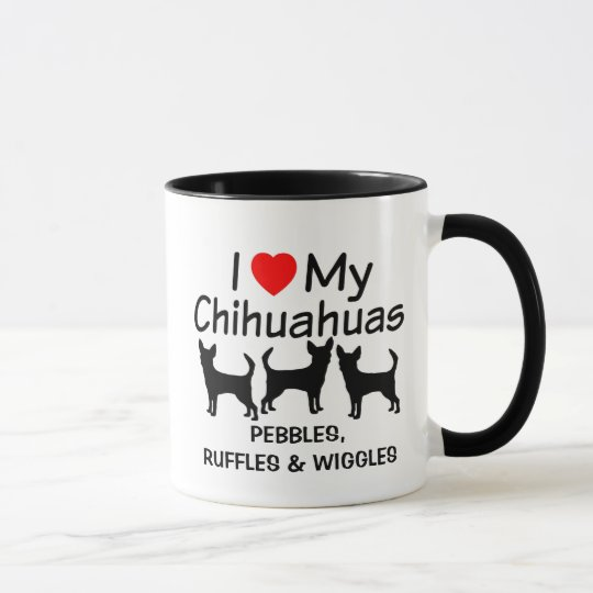 I Love My Three Chihuahua Dogs Mug