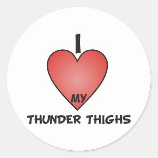 I Love My Thunder Thighs Round Sticker