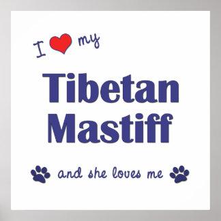 I Love My Tibetan Mastiff (Female Dog) Poster