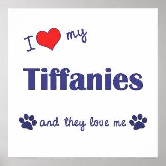 I Love My Tiffanies Multiple Cats Posters