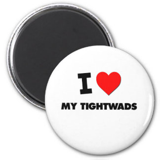 I love My Tightwads Magnets