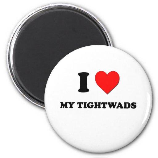 I love My Tightwads Fridge Magnets
