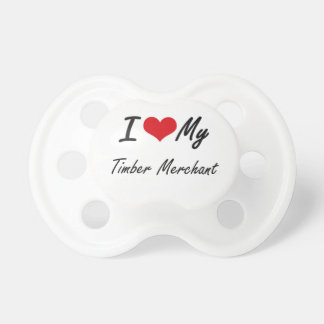I love my Timber Merchant Pacifiers