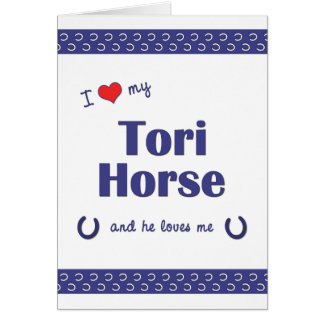 I Love My Tori Horse (Male Horse) Note Card