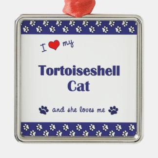 I Love My Tortoiseshell Cat (Female Cat) Christmas Ornament