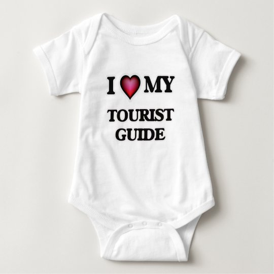 I love my Tourist Guide Baby Bodysuit