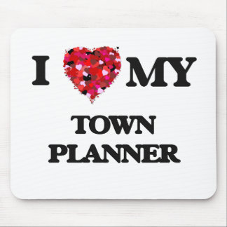 I love my Town Planner Mouse Pad