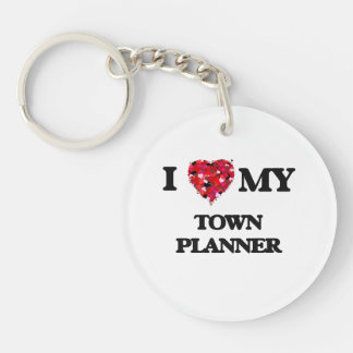 I love my Town Planner Single-Sided Round Acrylic Key Ring