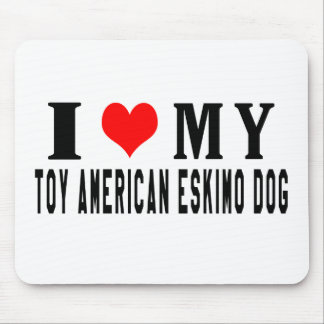 I Love My Toy American Eskimo Dog Mousepads