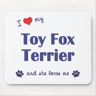 I Love My Toy Fox Terrier (Female Dog) Mouse Pads