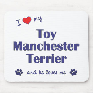 I Love My Toy Manchester Terrier (Male Dog) Mouse Pad