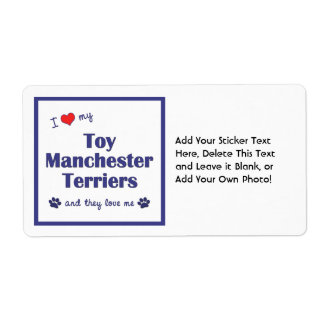 I Love My Toy Manchester Terriers (Multiple Dogs) Shipping Label