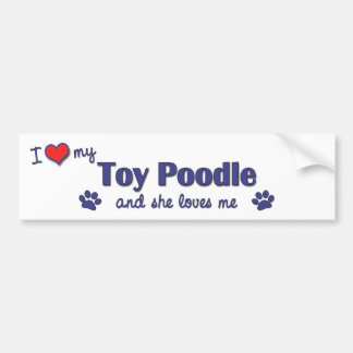 I Love My Toy Poodle (Female Dog) Bumper Sticker