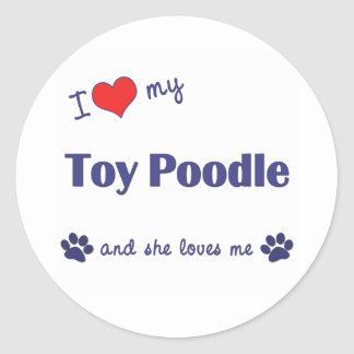 I Love My Toy Poodle (Female Dog) Stickers