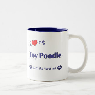 I Love My Toy Poodle (Female Dog) Two-Tone Coffee Mug