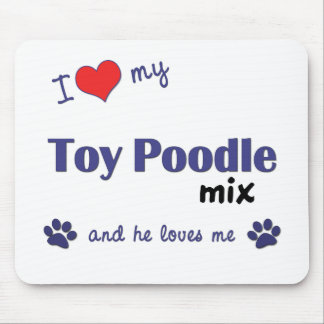 I Love My Toy Poodle Mix (Male Dog) Mouse Pad