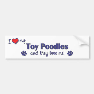 I Love My Toy Poodles (Multiple Dogs) Bumper Sticker