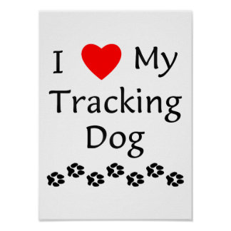 I Love My Tracking Dog (paw prints) Poster