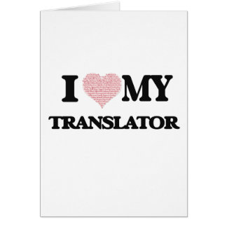 I love my Translator (Heart Made from Words) Greeting Card
