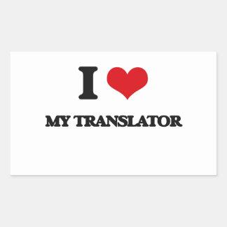 I love My Translator Rectangular Sticker