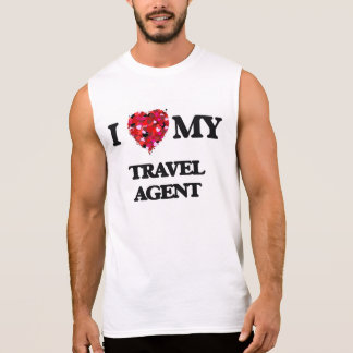 I love my Travel Agent Sleeveless Shirt