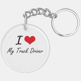 I love My Truck Driver Double-Sided Round Acrylic Key Ring