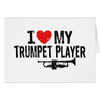 I Love My Trumpet Player Greeting Card