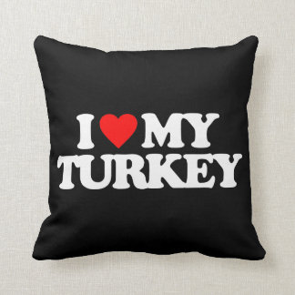 I LOVE MY TURKEY CUSHION