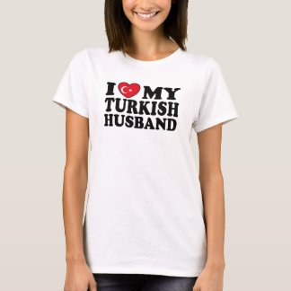 I Love My Turkish Husband T-Shirt
