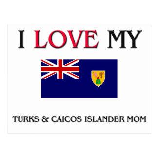 I Love My Turks & Caicos Islander Mom Post Card