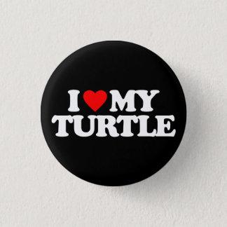 I LOVE MY TURTLE 3 CM ROUND BADGE