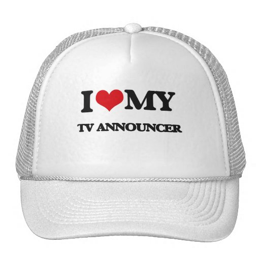 I love my TV Announcer Mesh Hat