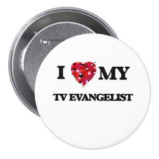 I love my TV Evangelist 7.5 Cm Round Badge